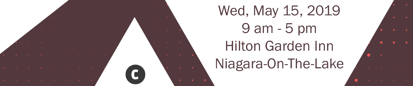 Wednesday, May 15, 2019 | 9am - 5pm | Hilton Garden Inn, Niagara-on-the-Lake