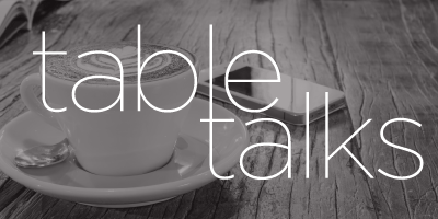 Table Talks