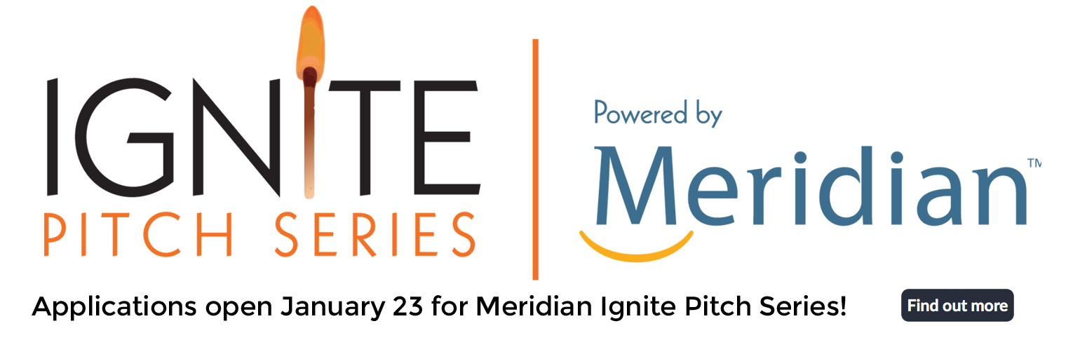 Applications open January 23 for Meridian Ignite Pitch Series! Find out more