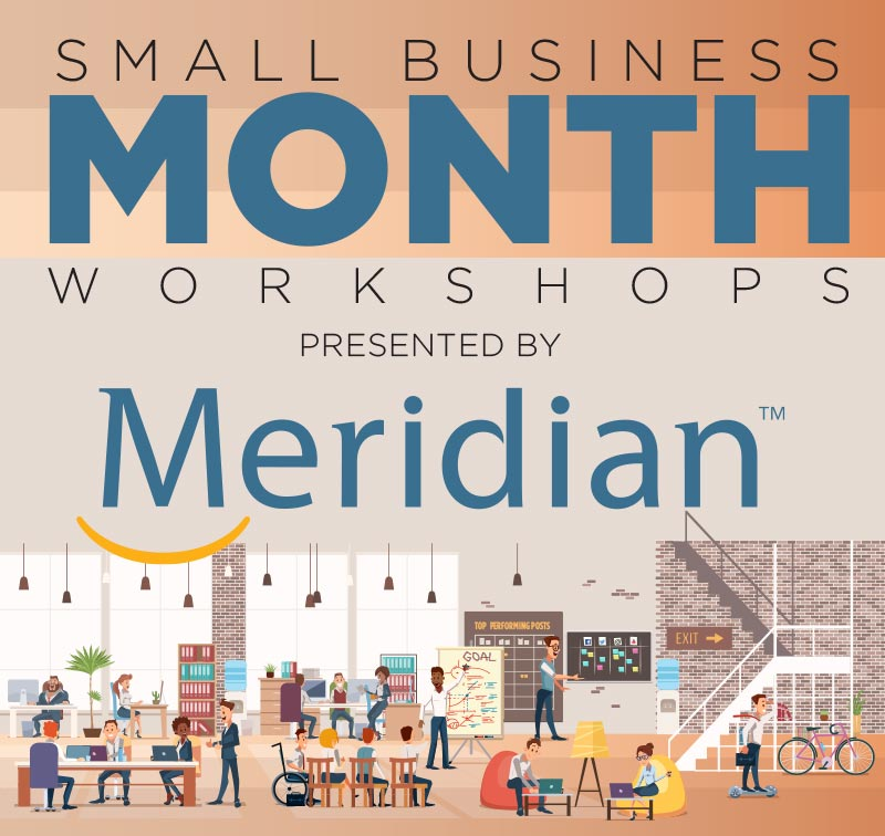 Small Business Month Workshops presented by Meridian