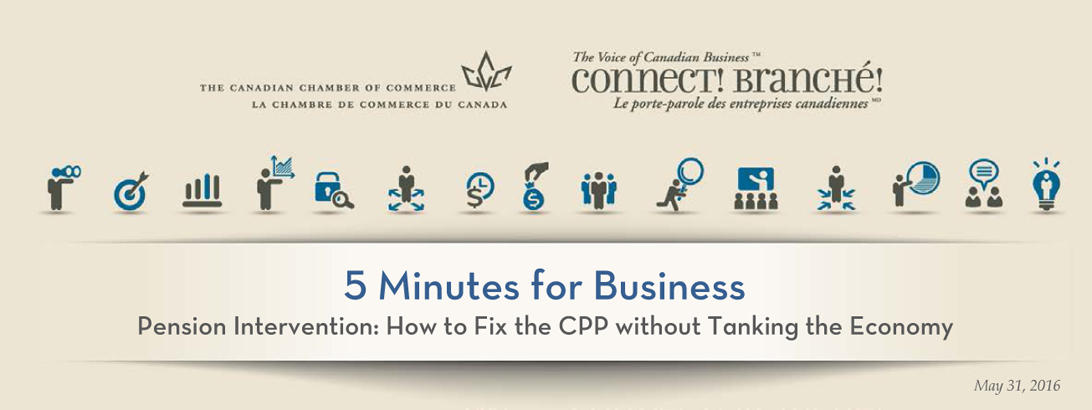 5 Minutes for Business: Pension Intervention: How to Fix the CPP without Tanking the Economy
