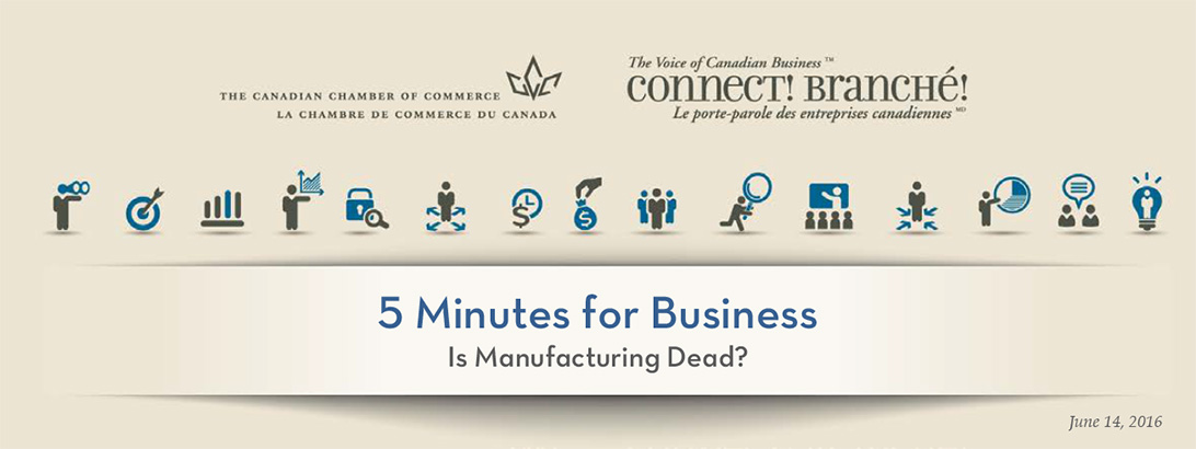 5 Minutes for Business: Is Manufacturing Dead?